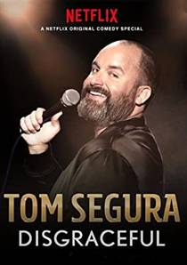 Picture of a TV show: Tom Segura: Disgraceful