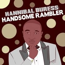 Picture of a podcast: Hannibal Buress: Handsome Rambler