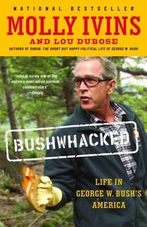 Picture of a book: Bushwhacked: Life in George W. Bush's America