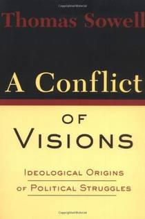 Picture of a book: A Conflict Of Visions: Ideological Origins Of Political Struggles
