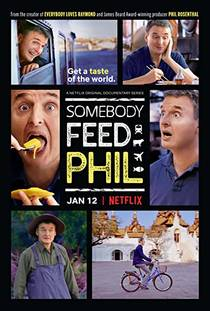 Picture of a TV show: Somebody Feed Phil
