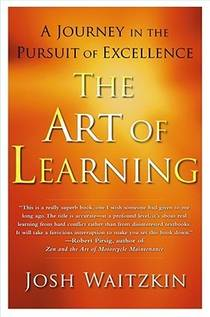 Picture of a book: The Art Of Learning: A Journey In The Pursuit Of Excellence