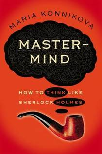 Picture of a book: Mastermind: How To Think Like Sherlock Holmes