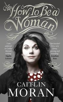 Picture of a book: How To Be A Woman