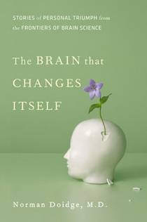 Picture of a book: The Brain That Changes Itself: Stories Of Personal Triumph From The Frontiers Of Brain Science