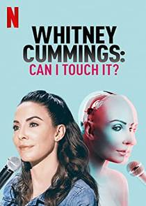 Picture of a TV show: Whitney Cummings: Can I Touch It?