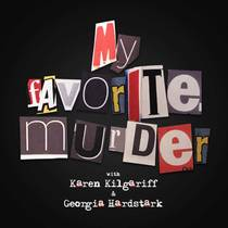 Picture of a podcast: My Favorite Murder With Karen Kilgariff And Georgia Hardstark