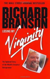 Picture of a book: Losing My Virginity: How I've Survived, Had Fun, And Made A Fortune Doing Business My Way
