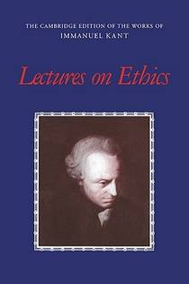 Picture of a book: Lectures on Ethics (Cambridge Edition of the Works of Immanuel Kant)