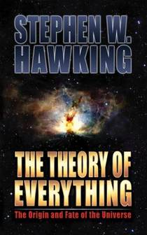 Picture of a book: The Theory Of Everything: The Origin And Fate Of The Universe