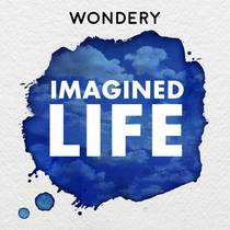 Picture of a podcast: Imagined Life