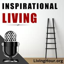 Picture of a podcast: Inspirational Living: Life Lessons for Success & Happiness