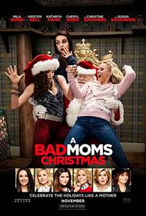 Picture of a movie: A Bad Moms Christmas
