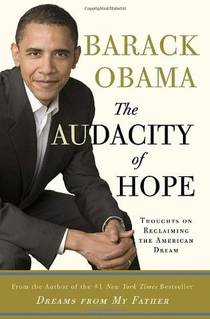 Picture of a book: The Audacity Of Hope: Thoughts On Reclaiming The American Dream