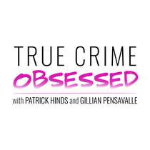 Picture of a podcast: True Crime Obsessed