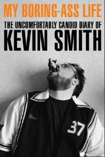 Picture of a book: My Boring-Ass Life: The Uncomfortably Candid Diary Of Kevin Smith