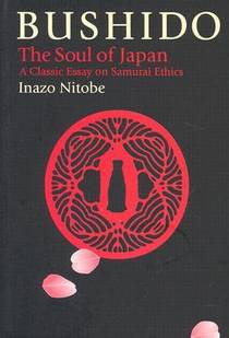 Picture of a book: Bushido: The Soul Of Japan. A Classic Essay On Samurai Ethics