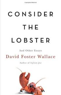 Picture of a book: Consider The Lobster And Other Essays