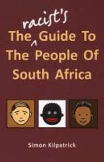 Picture of a book: The Racist's Guide To The People Of South Africa