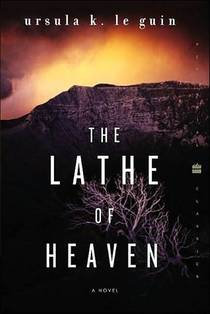 Picture of a book: The Lathe Of Heaven