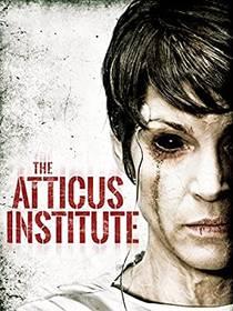 Picture of a movie: The Atticus Institute