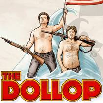 Picture of a podcast: The Dollop With Dave Anthony And Gareth Reynolds