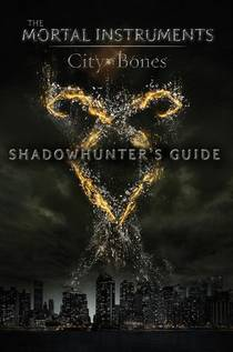 Picture of a book: Shadowhunter's Guide: City Of Bones