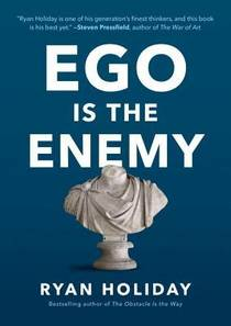 Picture of a book: Ego Is The Enemy