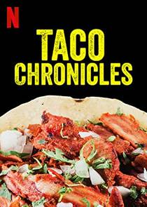 Picture of a TV show: Taco Chronicles