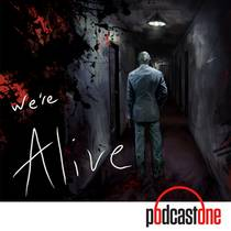 Picture of a podcast: We're Alive
