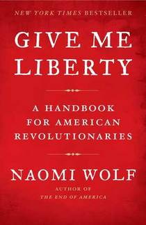 Picture of a book: Give Me Liberty: A Handbook for American Revolutionaries