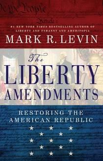 Picture of a book: The Liberty Amendments: Restoring The American Republic