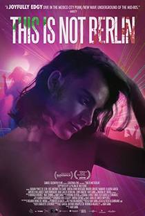 Picture of a movie: This Is Not Berlin (esto No Esberlín)