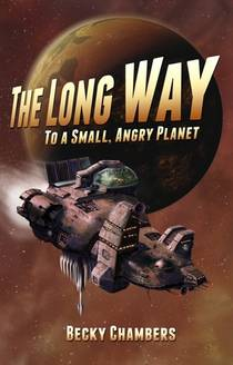 Picture of a book: The Long Way To A Small, Angry Planet