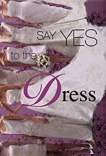 Picture of a TV show: Say Yes To The Dress