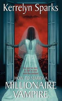 Picture of a book: How To Marry A Millionaire Vampire