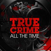 Picture of a podcast: True Crime All The Time