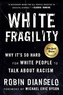 Picture of a book: White Fragility: Why It's So Hard For White People To Talk About Racism