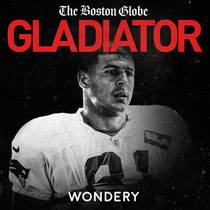 Picture of a podcast: Gladiator: Aaron Hernandez And Football Inc.