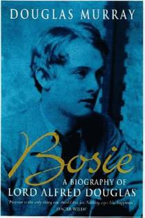 Picture of a book: Bosie: A Biography of Lord Alfred Douglas