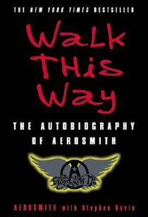 Picture of a book: Walk This Way: The Autobiography Of Aerosmith
