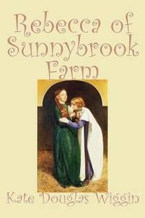 Picture of a book: Rebecca Of Sunnybrook Farm