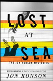 Picture of a book: Lost At Sea: The Jon Ronson Mysteries