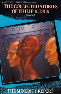 Picture of a book: The Collected Stories Of Philip K. Dick 4: The Minority Report