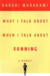 Picture of a book: What I Talk About When I Talk About Running