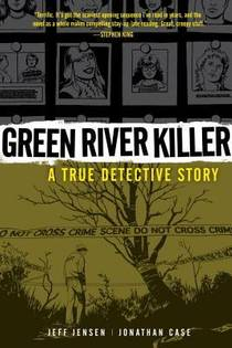 Picture of a book: Green River Killer: A True Detective Story