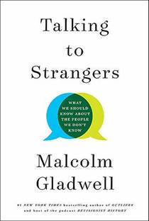 Picture of a book: Talking To Strangers: What We Should Know About The People We Don't Know