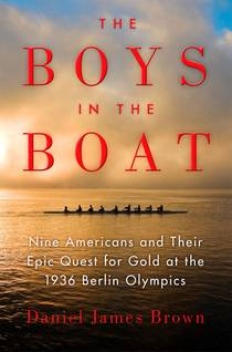 Picture of a book: The Boys In The Boat: Nine Americans And Their Epic Quest For Gold At The 1936 Berlin Olympics