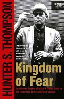 Picture of a book: Kingdom Of Fear: Loathsome Secrets Of A Star-Crossed Child In The Final Days Of The American Century