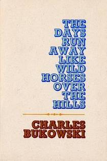 Picture of a book: The Days Run Away Like Wild Horses Over The Hills